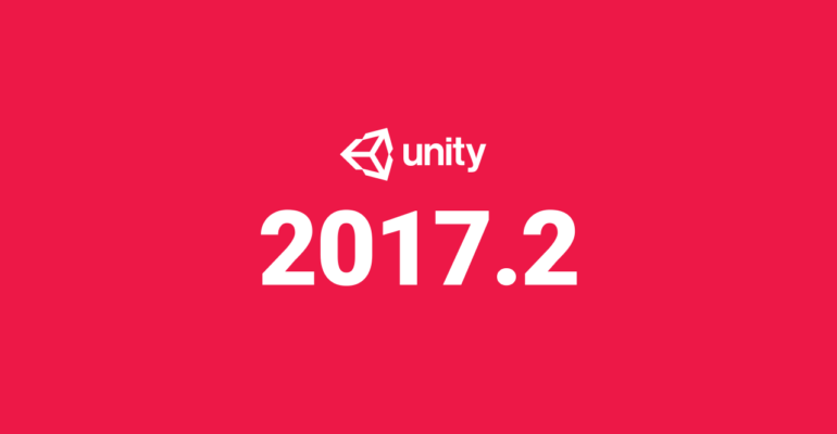 Unity 2017.2 is now available to download from the Unity Store