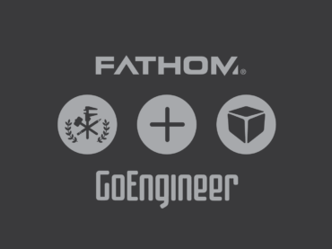Fathom and GoEngineer to foster the Adoption of Additive Technologies via a Digital Manufacturing Ecosystem